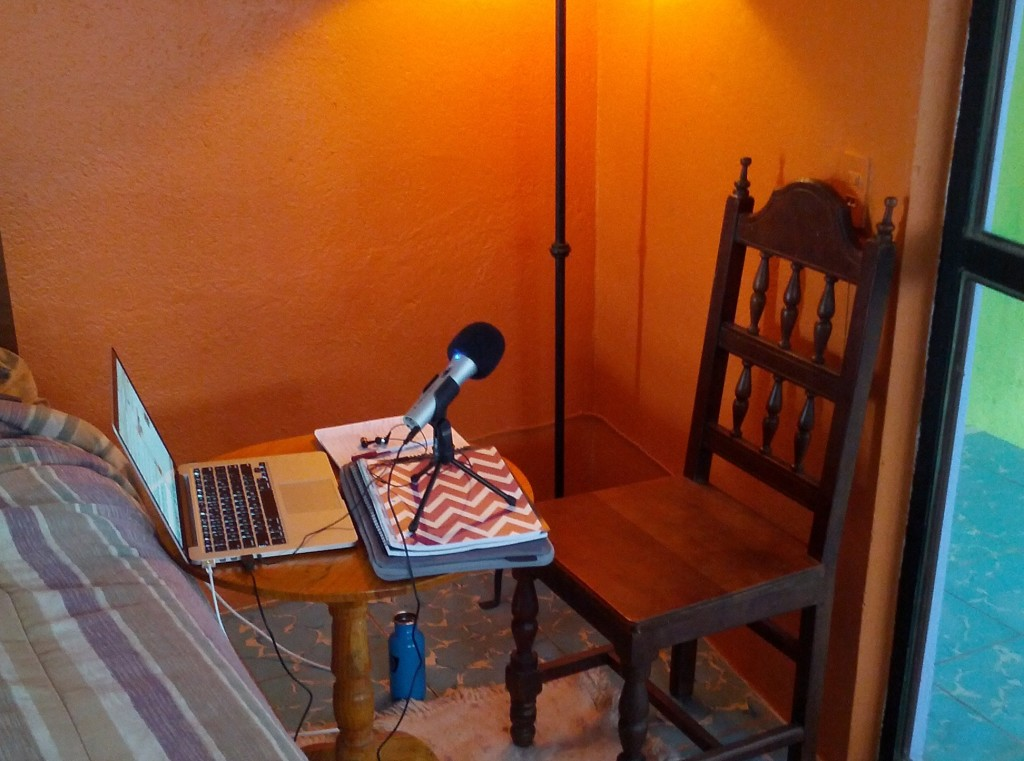 My makeshift podcasting studio in Mexico