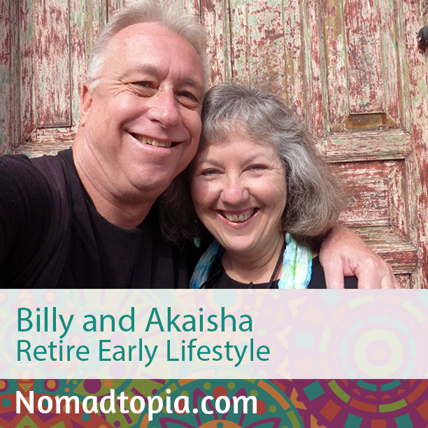 Billy and Akaisha Retire Early Lifestyle
